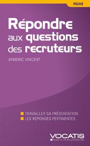 Répondre aux questions des recruteurs - Aymeric Vincent