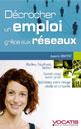Décrocher un emploi grâce aux réseaux - Aymeric Vincent